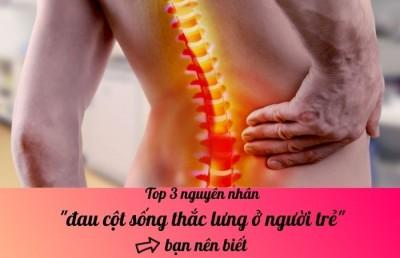 Top 3 nguyên nhân đau cột sống thắc lưng ở người trẻ - bạn nên biết