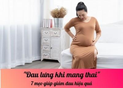 Đau lưng khi mang thai: 7 mẹo giúp giảm đau hiệu quả